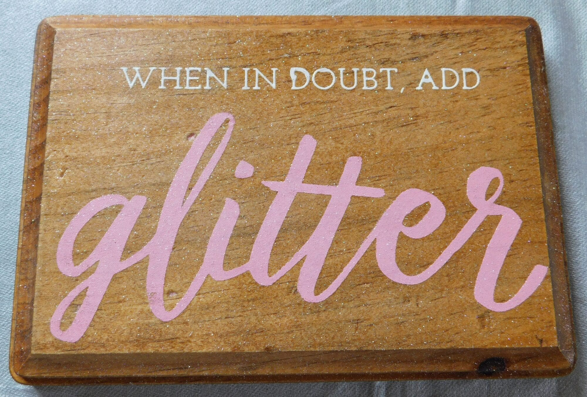 When In Doubt Add Glitter Sign